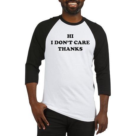 Hi I don't care Thanks Baseball Jersey