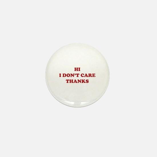 Hi I don't care Thanks Mini Button