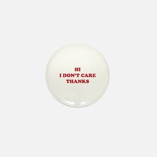 Hi I don't care Thanks Mini Button (100 pack)