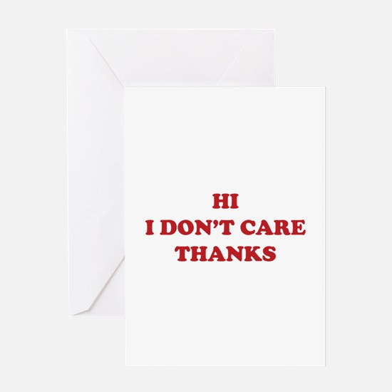 Hi I don't care Thanks Greeting Card