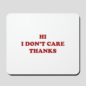 Hi I don't care Thanks Mousepad