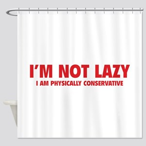 I'm not lazy Shower Curtain