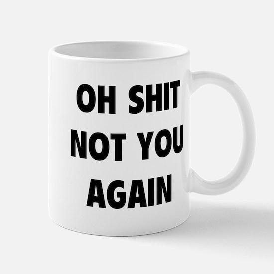 Not You Again Mug