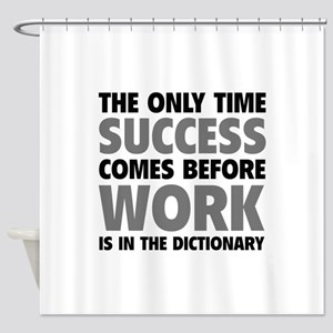 Succes Work Shower Curtain