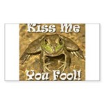 Kiss Me You Fool Sticker (Rectangle)
