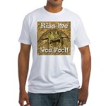 Kiss Me You Fool Fitted T-Shirt