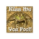 Kiss Me You Fool Square Sticker 3