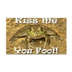 Kiss Me You Fool 20x12 Wall Decal