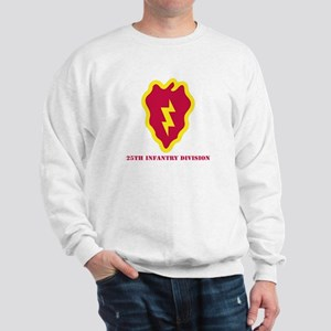 SSI - 25th Infantry Division with Text Sweatshirt