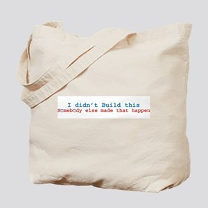 """""""You Didn't Build That!"""" Tote Bag"""