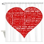 Follow Your Heart Red Typography Shower Curtain