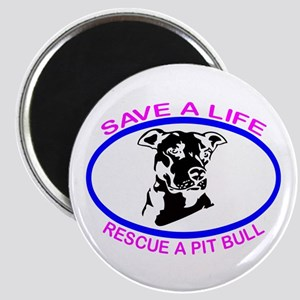 SAVE A LIFE RESCUE A PIT BULL Magnet