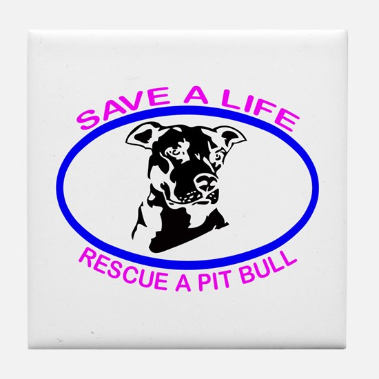 SAVE A LIFE RESCUE A PIT BULL Tile Coaster