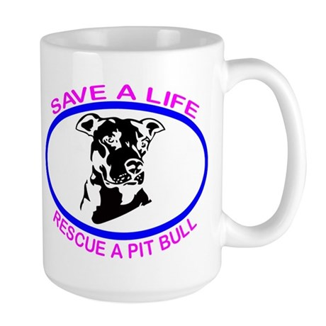 SAVE A LIFE RESCUE A PIT BULL Large Mug