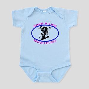SAVE A LIFE RESCUE A PIT BULL Infant Bodysuit