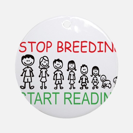 Stop Breeding Ornament (Round)