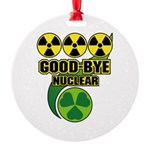 Good-bye Nuclear Round Ornament