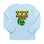 Good-bye Nuclear Long Sleeve Infant T-Shirt