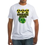 Good-bye Nuclear Fitted T-Shirt