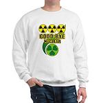 Good-bye Nuclear Sweatshirt