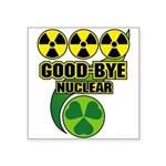 Good-bye Nuclear Square Sticker 3