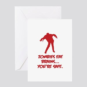Zombies eat brains... You're safe. Greeting Card