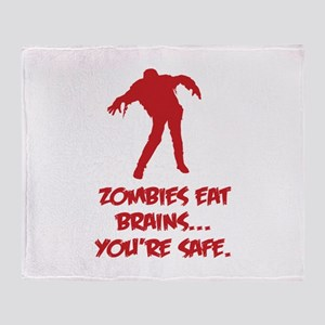 Zombies eat brains... You're safe. Throw Blanket