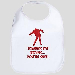 Zombies eat brains... You're safe. Bib
