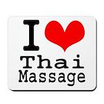 I love Thai Massage Mousepad