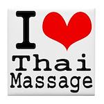 I love Thai Massage Tile Coaster