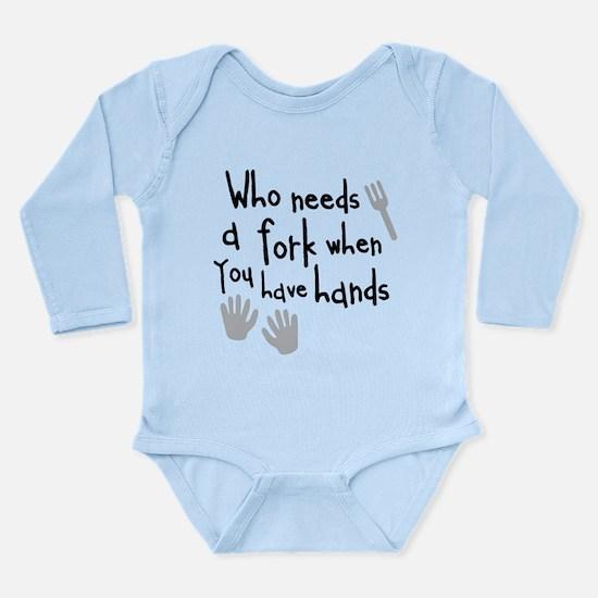 Who Needs A Fork? Long Sleeve Infant Bodysuit