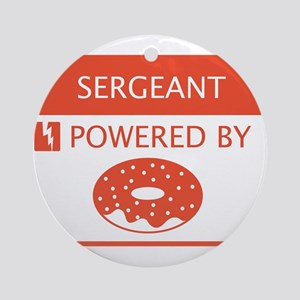 Sergeant Powered by Doughnuts Ornament (Round)