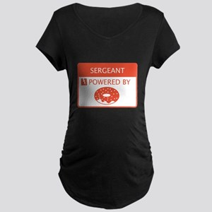 Sergeant Powered by Doughnuts Maternity Dark T-Shi