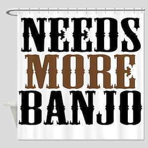 Needs More Banjo Shower Curtain