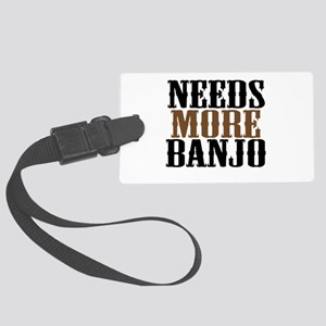 Needs More Banjo Large Luggage Tag