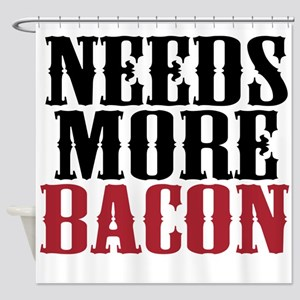 Needs More Bacon Shower Curtain