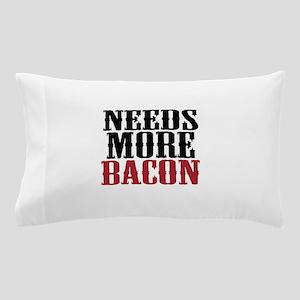Needs More Bacon Pillow Case