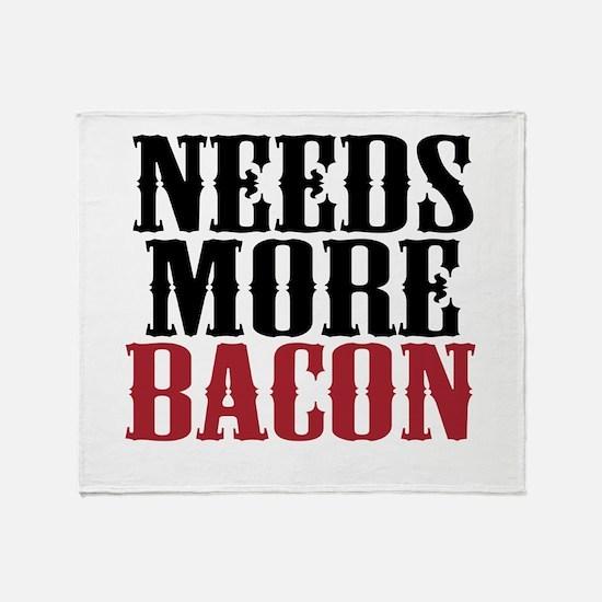 Needs More Bacon Throw Blanket