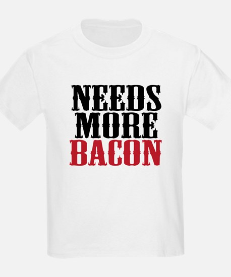 Needs More Bacon T-Shirt