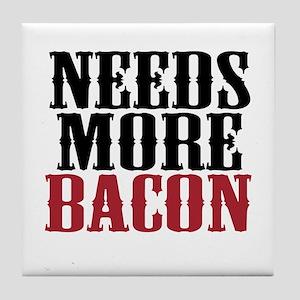 Needs More Bacon Tile Coaster