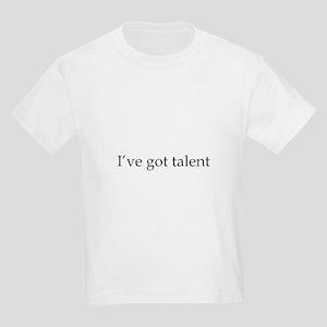 I've got talent Kids T-Shirt
