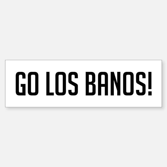 Go Los Banos Bumper Bumper Bumper Sticker