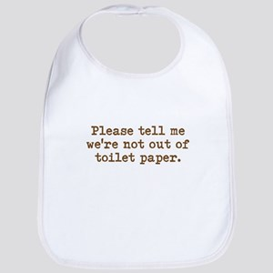 Out of toilet paper Bib