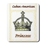 Cuban-American Princess Mousepad