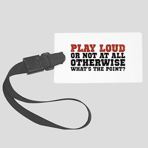 Play Loud Large Luggage Tag
