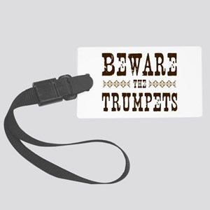 Beware the Trumpets Large Luggage Tag