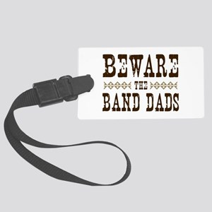 Beware the Band Dads Large Luggage Tag