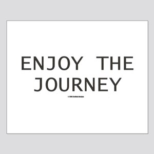 ENJOY THE JOURNEY Small Poster