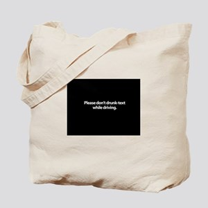 Please don't drunk-text while driving Tote Bag