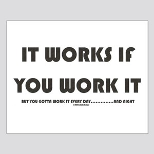 IT WORKS IF YOU WORK IT Small Poster